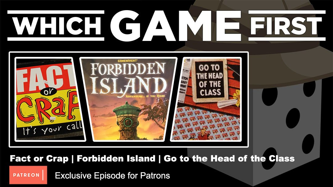 (Patron Exclusive) Fact or Crap | Forbidden Island | Go to the Head of the Class