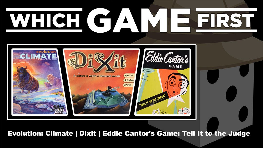 Evolution: Climate   Dixit   Eddie Cantor's Game: Tell It to the Judge