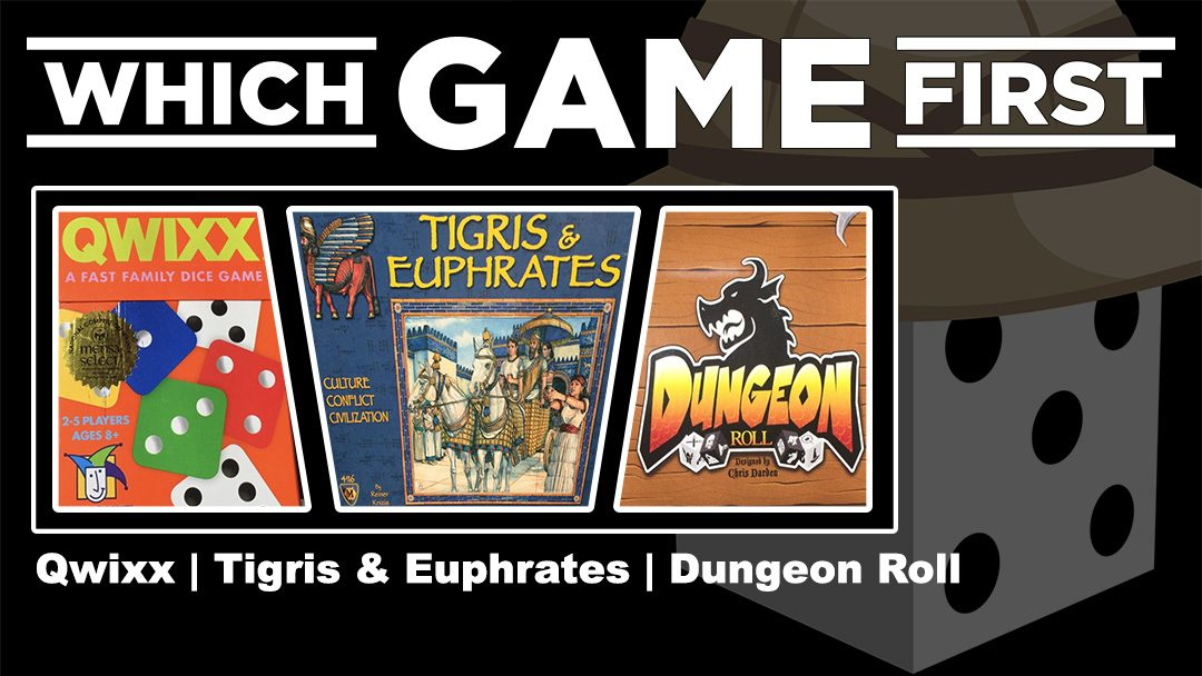 Qwixx | Tigris & Euphrates | Dungeon Roll