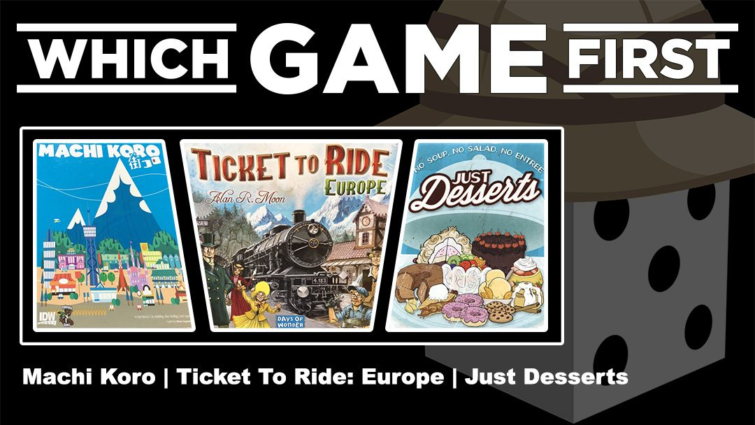 Machi Koro | Ticket To Ride: Europe | Just Desserts