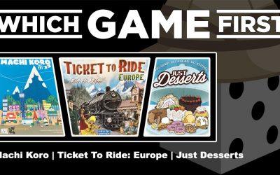 Machi Koro | Ticket To Ride: Europe | Just Desserts