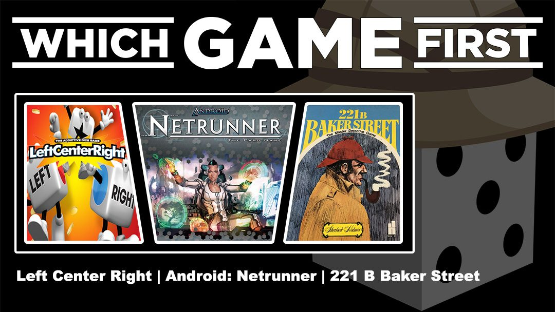 Left Center Right | Android: Netrunner | 221 B Baker Street