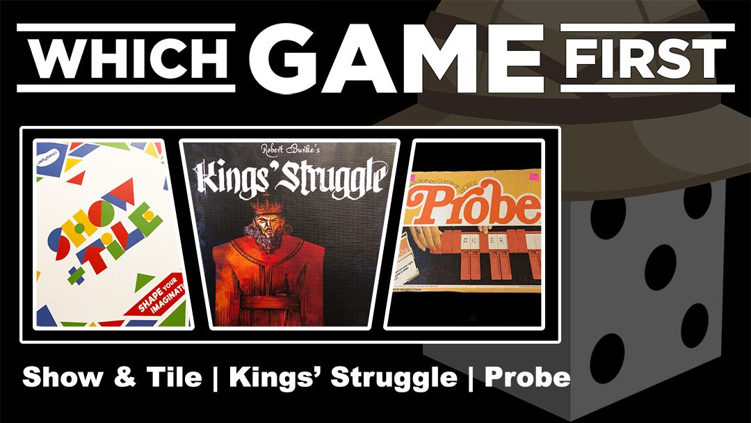 Show & Tile | Kings' Struggle | Probe