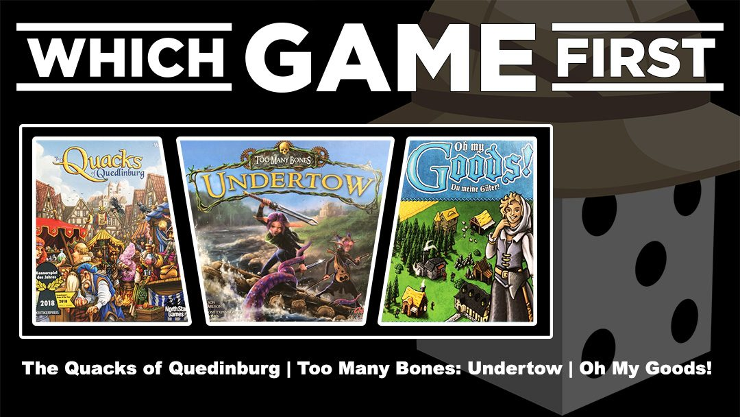 The Quacks of Quedlinburg | Too Many Bones: Undertow | Oh My Goods!