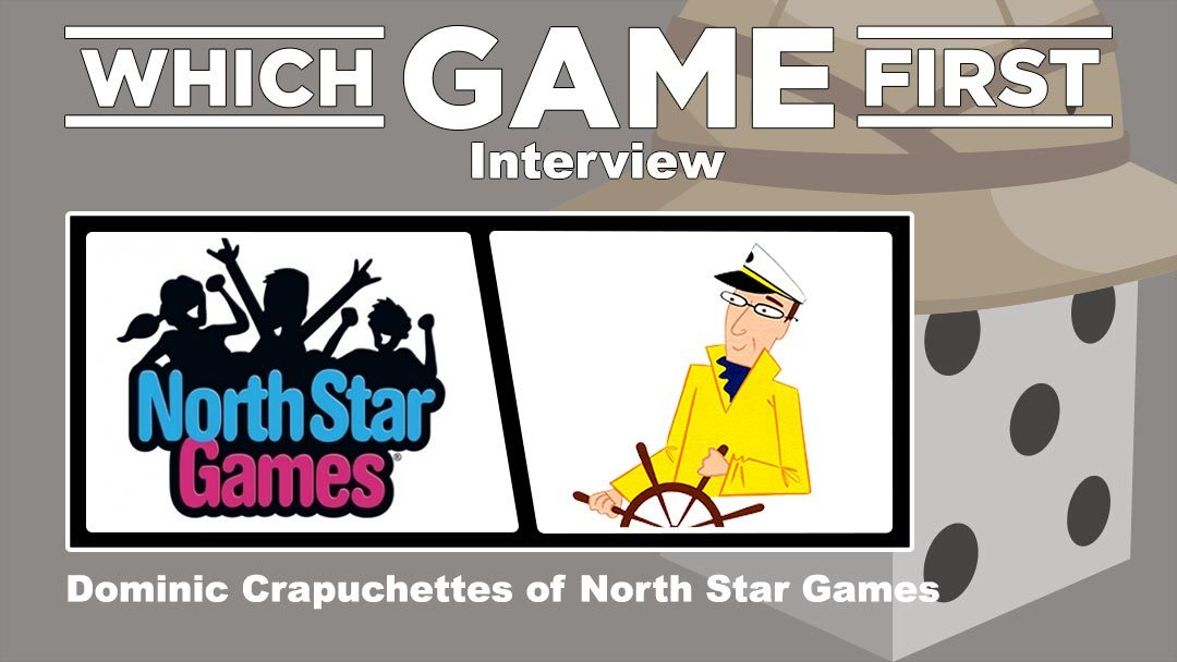 Interview with Dominic Crapuchettes of North Star Games