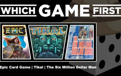 Epic Card Game   Tikal   The Six Million Dollar Man