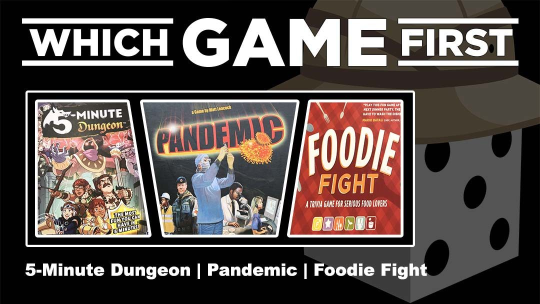 5-Minute Dungeon | Pandemic | Foodie Fight