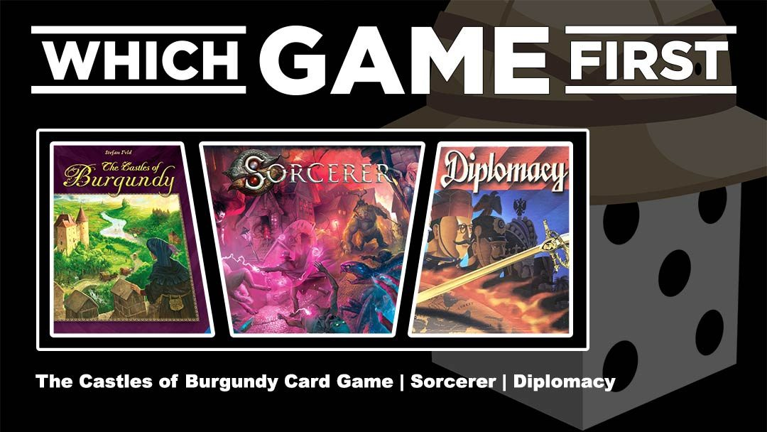 The Castles of Burgundy | Sorcerer | Diplomacy