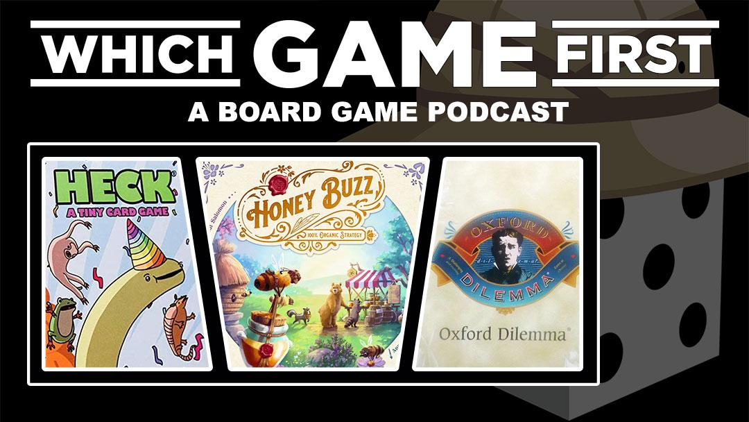 130: HECK | Honey Buzz | Oxford Dilemma